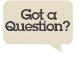 Got a Question